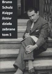 Okładka książki Księga listów (Dzieła zebrane, t. 5) Bruno Schulz
