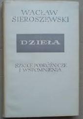 Okładka książki Reportaże i wspomnienia. Publicystyka. Wiersze Wacław Sieroszewski