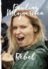 Okładka książki Rebel Paulina Młynarska