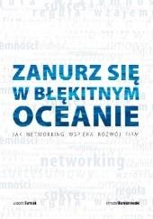 Okładka książki Zanurz się w błękitnym oceanie. Jak networking wspiera rozwój firm. Grzegorz Turniak,Krzysztof Rumianowski