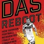 Okładka książki Das Reboot: How German Football Reinvented Itself and Conquered the World Raphael Honigstein