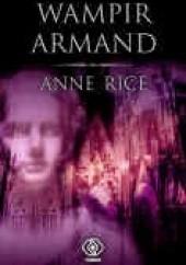 Okładka książki Wampir Armand Anne Rice