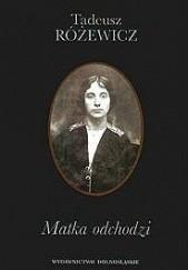 Okładka książki Matka odchodzi Tadeusz Różewicz