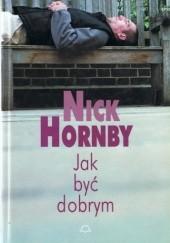 Okładka książki Jak być dobrym Nick Hornby