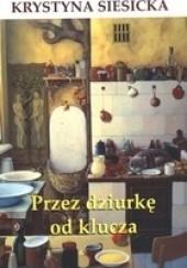 Okładka książki Przez dziurkę od klucza Krystyna Siesicka