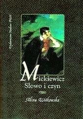 Okładka książki Mickiewicz. Słowo i czyn Alina Witkowska