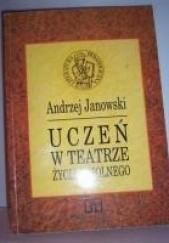 Okładka książki Uczeń w teatrze życia szkolnego Andrzej Janowski