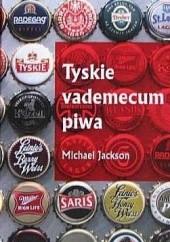 Okładka książki Tyskie vademecum piwa Michael Jackson