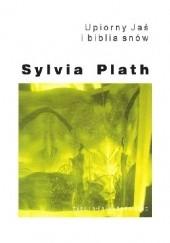 Okładka książki Upiorny Jaś i biblia snów Sylvia Plath