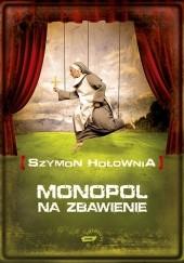 Okładka książki Monopol na zbawienie Szymon Hołownia