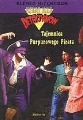 Okładka książki Tajemnica Purpurowego Pirata Alfred Hitchcock,Michael Collins