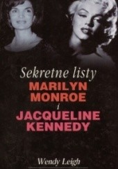 Okładka książki Sekretne listy Marilyn Monroe i Jacqueline Kennedy Wendy Leigh