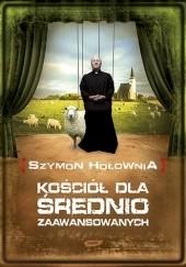 Okładka książki Kościół dla średnio zaawansowanych Szymon Hołownia