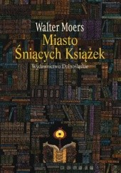 Okładka książki Miasto Śniących Książek Walter Moers