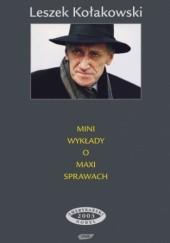 Okładka książki Mini wykłady o maxi sprawach. Trzy serie Leszek Kołakowski