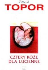 Okładka książki Cztery róże dla Lucienne Roland Topor