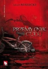 Okładka książki Przemytnik cudu Jakub Małecki