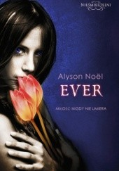 Okładka książki Ever Alyson Noël