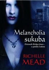 Okładka książki Melancholia sukuba Richelle Mead