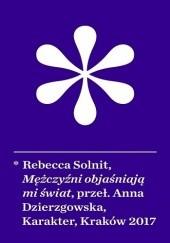 Okładka książki Mężczyźni objaśniają mi świat Rebecca Solnit