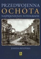Okładka książki Przedwojenna Ochota Joanna Rolińska