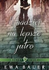 Okładka książki W nadziei na lepsze jutro Ewa Bauer