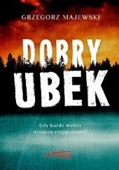 Okładka książki Dobry ubek Grzegorz Majewski