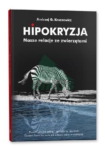 Hipokryzja Nasze Relacje Ze Zwierzętami Andrzej G