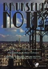 Okładka książki Bruksela Noir Barbara Abel,Paul Colize,Jean-Luc Cornette,Michel Dufranne,Kenan Görgün