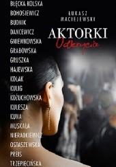 Okładka książki Aktorki. Odkrycia Łukasz Maciejewski