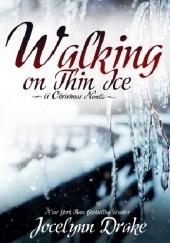 Okładka książki Walking on Thin Ice Jocelynn Drake