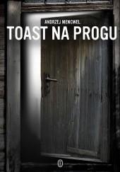 Okładka książki Toast na progu Andrzej Mencwel