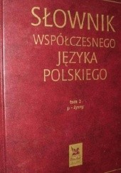 Okładka książki Słownik współczesnego języka polskiego t. II praca zbiorowa,Artur Czesak,Bogusław Dunaj,Olga Wojniłko,Anna Sikorska-Michalak