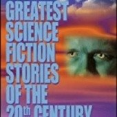 Okładka książki The Greatest Science Fiction Stories of the 20th Century Arthur C. Clarke, Clifford D. Simak, Terry Bisson, Ursula K. Le Guin, Frederik Pohl, Greg Bear, David Brin, Eric Frank Russell, Lawrence Watt-Evans, Harlan Ellison, John W. Campbell, Judith Merrill