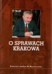 Okładka książki O sprawach Krakowa. Rozmowy z Jackiem M. Majchrowskim