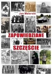Okładka książki Zapowiedziane szczęście Jan Melerski