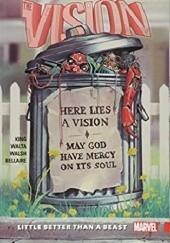 Okładka książki Vision Vol. 2: Little Better Than A Beast Gabriel Hernandez Walta,Michael Walsh,Tom King