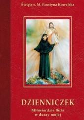 Okładka książki Dzienniczek. Miłosierdzie Boże w duszy mojej Faustyna Kowalska