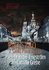 Okładka książki Maestro z Sankt Petersburga Camilla Grebe,Paul Leander-Engström