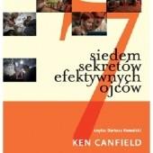 Okładka książki Siedem sekretów efektywnych ojców Ken Canfield