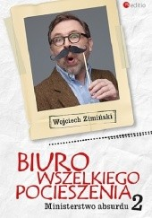 Okładka książki Biuro Wszelkiego Pocieszenia. Ministerstwo absurdu Wojciech Zimiński
