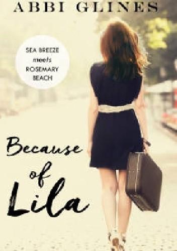 Okładka książki Because of Lila Abbi Glines