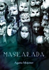 Okładka książki Maskarada Agata Mojcner