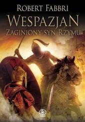 Okładka książki Wespazjan. Zaginiony syn Rzymu Robert Fabbri
