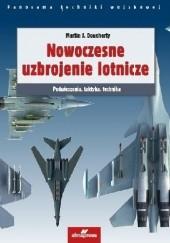 Okładka książki Nowoczesne uzbrojenie lotnicze Martin J. Dougherty