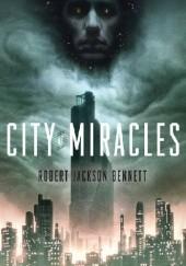 Okładka książki City of Miracles Robert Jackson Bennett