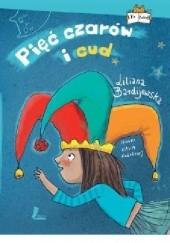 Okładka książki Pięć czarów i cud Liliana Bardijewska