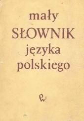 Okładka książki Mały Słownik Języka Polskiego Halina Auderska,Stanisław Skorupka,Zofia de Bondy-Łempicka