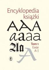Okładka książki Encyklopedia książki. Tom I i II Anna Żbikowska-Migoń,Marta Skalska-Zlat