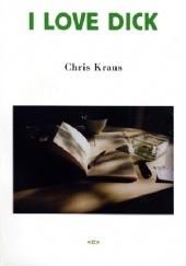 Okładka książki I Love Dick Chris Kraus